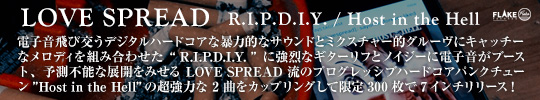 LOVE SPREAD / R.I.P.D.I.Y. / HOST IN THE HELL