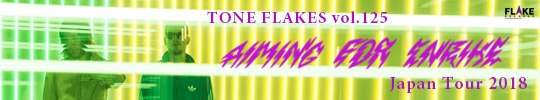 AIMING FOR ENRIKE JAPAN TOUR 2018, TONE FLAKES Vol.125