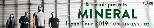 & records presents MINERAL Japan Tour 2019, TONE FLAKES Vol.131
